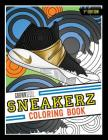 Sneakerz Coloring Book: Color Some of the Most Popular Sneakers Ever Made! Cover Image