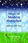 Magic of Modern Metaphor: Walking with the Stars Cover Image