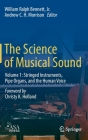 The Science of Musical Sound: Volume 1: Stringed Instruments, Pipe Organs, and the Human Voice Cover Image