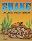 Snake Coloring Book For Boys: Complex Snake Drawings Coloring Book for Teenagers & Boys (Animal Coloring Book of Snakes) Cover Image