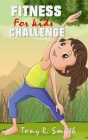 Fitness for Kids Challenge: Adventure to Fitness for Kids Cover Image