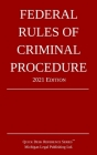 Federal Rules of Criminal Procedure; 2021 Edition Cover Image