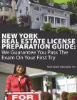 New York Real Estate License Preparation Guide: We Guarantee You Pass The Exam On Your First Try Cover Image