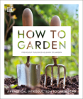 How to Garden, New Edition: A practical introduction to gardening Cover Image
