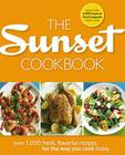 The Sunset Cookbook: Over 1,000 Fresh, Flavorful Recipes for the Way You Cook Today Cover Image