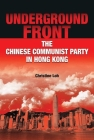 Underground Front: The Chinese Communist Party in Hong Kong Cover Image