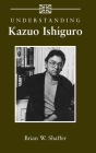 Understanding Kazuo Ishiguro (Understanding Contemporary British Literature) Cover Image