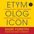The Etymologicon: A Circular Stroll Through the Hidden Connections of the English Language Cover Image