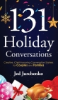 131 Holiday Conversations: Creative, Christ-honoring Conversation Starters for Couples and Families Cover Image
