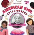 American Girl Entrepreneur: Pleasant Rowland (Toy Trailblazers Set 2) Cover Image