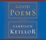 Good Poems: Selected and Introduced by Garrison Keillor Cover Image