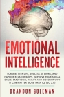 Emotional Intelligence: For a Better Life, success at work, and happier relationships. Improve Your Social Skills, Emotional Agility and Disco Cover Image