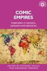 Comic empires: Imperialism in cartoons, caricature, and satirical art (Studies in Imperialism #187) Cover Image
