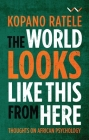 The World Looks Like This from Here: Thoughts on African Psychology Cover Image