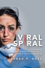 Viral Spiral: A Collection of Chilling Poems and Photos About Covid-19 and Black Lives Matter Cover Image