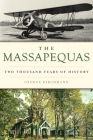 The Massapequas: Two Thousand Years of History (Brief History) Cover Image