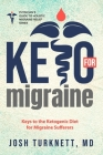 Keto for Migraine: Keys to the Ketogenic Diet for Migraine Sufferers Cover Image