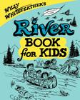 River Book for Kids (Willy Whitefeather's) Cover Image