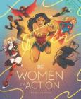 DC: Women of Action: (DC Universe Super Heroes Book, DC Super Heroes Gift for Women) Cover Image
