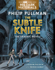 The Subtle Knife Graphic Novel (His Dark Materials #2) Cover Image
