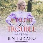 A Talent for Trouble Lib/E Cover Image