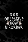 O.C.D Obsessive Cow Disorder: Notebook Journal Composition Blank Lined Diary Notepad 120 Pages Paperback Black Animal Print Cow Cover Image