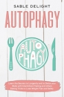 Autophagy: Learn the Secrets to Longevity and to Detox your Body with Intermittent Fasting and other Dieting Tricks to Lose Weigh Cover Image