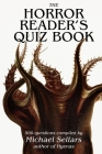 The Horror Reader's Quiz Book: 500 Horror Fiction Quiz Questions Cover Image