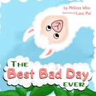The BEST BAD DAY Ever: Book for Children, Ages 3-5 to Help Them Fall Asleep and Relax. Easy to Read. Kids Books About Emotions & Feelings. Cover Image