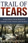 Trail of Tears: An Epic History On the Removal of Seminoles, Creek, Choctaw, and Cherokees Cover Image