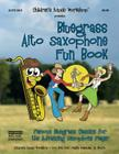 Bluegrass Alto Saxophone Fun Book: Famous Bluegrass Classics for the Advancing Saxophone Player Cover Image