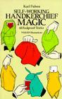 Self-Working Handkerchief Magic: 61 Foolproof Tricks (Dover Magic Books) Cover Image