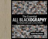 The Essential All Blackography: The Indispensable Guide to Every All Black Cover Image