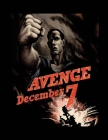 Avenge December 7: FY 2022 Daily 15-Month Planner For American Patroits Cover Image