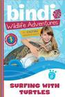 Surfing with Turtles: A Bindi Irwin Adventure (Bindi Wildlife Adventures #8) Cover Image