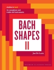 Bach Shapes II: Studies in Bach for Saxophone: Studies in Bach Cover Image