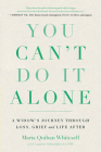 You Can't Do It Alone: A Widow's Journey Through Loss, Grief and Life After Cover Image