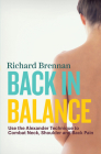 Back in Balance: Use the Alexander Technique to Combat Neck, Shoulder and Back Pain Cover Image