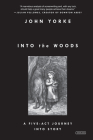 Into the Woods: A Five-Act Journey Into Story Cover Image