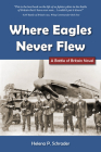 Where Eagles Never Flew: A Battle of Britain Novel Cover Image