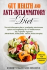 Gut Health and anti-inflammatory diet: The anti-inflammatory diet to have healthy auto-immune system and living healthy life + 17 Mediterranean diet r Cover Image