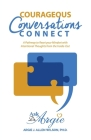 Courageous Conversations Connect: A Pathway to Reset Your Mindset with Intentional Thoughts from the Inside-Out Cover Image
