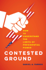 Contested Ground: How to Understand the Limits of Presidential Power Cover Image