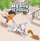 My Dog Is Funny Cover Image