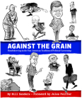 Against the Grain: Bombthrowing in the Fine American Tradition of Political Cartooning Cover Image