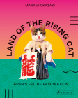 Land of the Rising Cat: Japan's Feline Fascination Cover Image