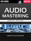 Audio Mastering: Essential Practices [With CD (Audio)] Cover Image