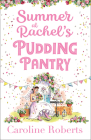 Summer at Rachel's Pudding Pantry (Pudding Pantry, Book 3) Cover Image