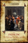 The Didache: The Teaching of the Twelve Apostles; translated by Roswell D. Hitchcock & Francis Brown with introduction, notes, & Gr Cover Image