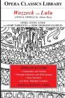 Wozzeck and Lulu: Atonal Operas by Alban Berg: Opera Classics Library Study Guide Cover Image